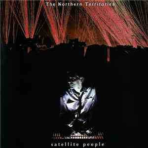 album The Northern Territories - Satellite People mp3 download