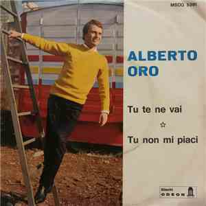 album Alberto Oro - Tu Te Ne Vai / Tu Non Mi Piaci mp3 download