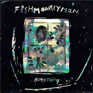 album Fishmonkeyman - Breathing mp3 download