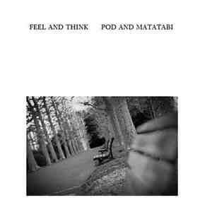 album POD  & Matatabi  - Feel And Think EP mp3 download