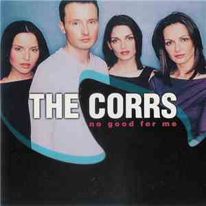 album The Corrs - No Good For Me mp3 download