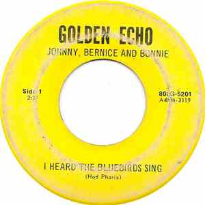 album Johnny, Bernice, And Bonnie - I Heard The Bluebirds Sing / Slippin' Off Your Wedding Ring mp3 download