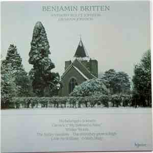 "album Benjamin Britten - Anthony Rolfe Johnson, Graham Johnson  - Michelangelo Sonnets / Canticle 1 ""My Beloved Is Mine"" / Winter Words / The Salley Gardens / The Trees They Grow So High / Little Sir William / O Waly, Waly mp3 download"