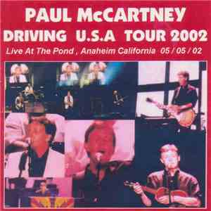 album Paul McCartney - Driving USA Tour - Anaheim 05/05/02 mp3 download