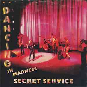 album Secret Service - Dancing In Madness mp3 download