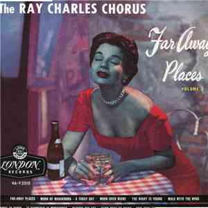 album The Ray Charles Chorus - Far Away Places Volume 3 mp3 download