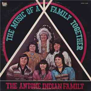 album The Antone Indian Family - The Music Of A Family Together mp3 download