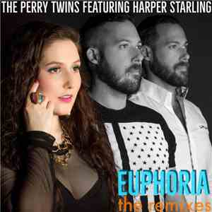 album The Perry Twins Featuring Harper Starling - Euphoria (The Remixes) mp3 download
