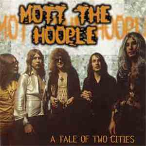 album Mott The Hoople - A Tale Of Two Cities mp3 download
