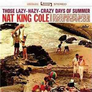 album Nat King Cole - Those Lazy-Hazy-Crazy Days Of Summer mp3 download