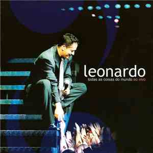 album Leonardo  - Todas As Coisas Do Mundo Ao Vivo mp3 download