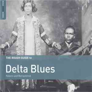 album Various - The Rough Guide To Delta Blues (Reborn And Remastered) mp3 download