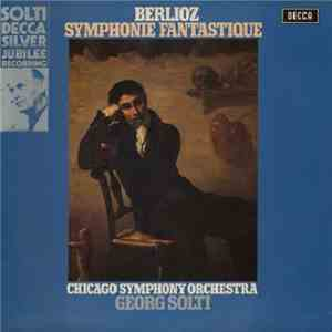 album Berlioz - Chicago Symphony Orchestra, Georg Solti - Symphonie Fantastique mp3 download