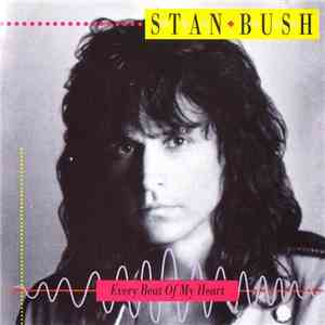 album Stan Bush - Every Beat Of My Heart mp3 download