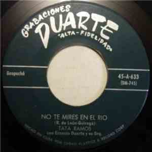 album Tata Ramos, Ernesto Duarte Y Su Orquesta - Note Mires En El Rio mp3 download