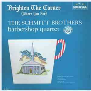 album The Schmitt Brothers - Brighten The Corner (Where You Are) mp3 download