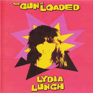 album Lydia Lunch - The Gun Is Loaded mp3 download