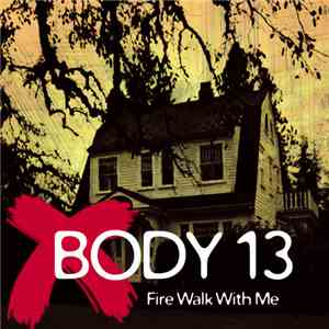album Body 13 - #059: Fire Walk With Me mp3 download
