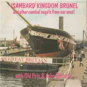 album Old Pete & John Christie  - Isambard Kingdom Brunel And Other Comical Saga'ls From Our Area'l mp3 download